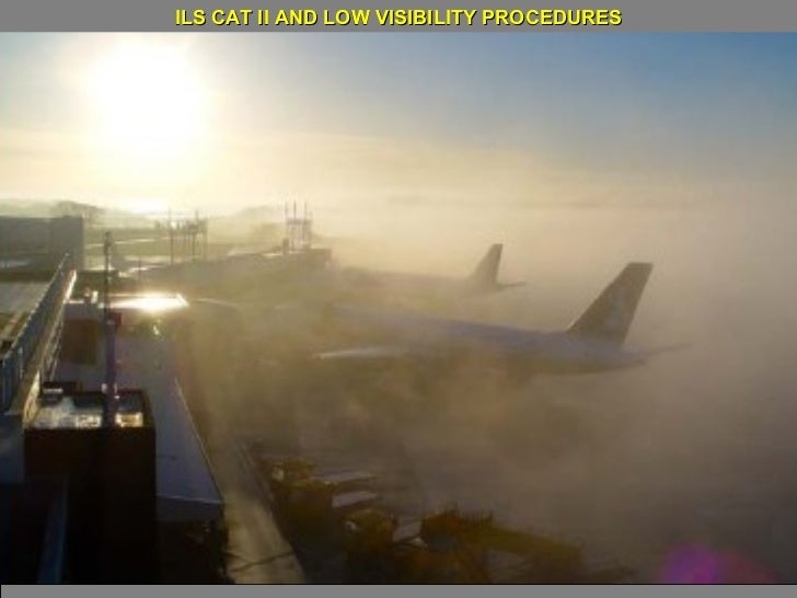 ILS CAT II AND LOW VISIBILITY PROCEDURES
