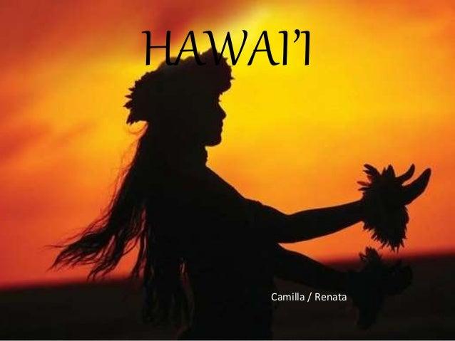 HAWAI'I Camilla / Renata