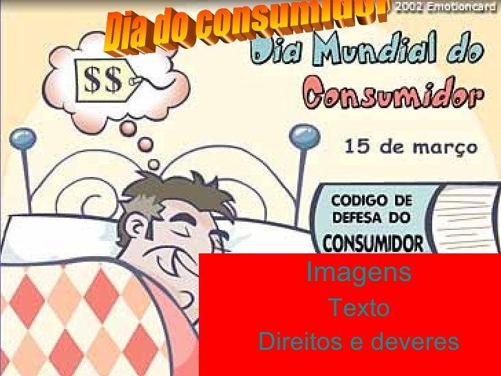 Imagens Texto Direitos e deveres Dia do consumidor