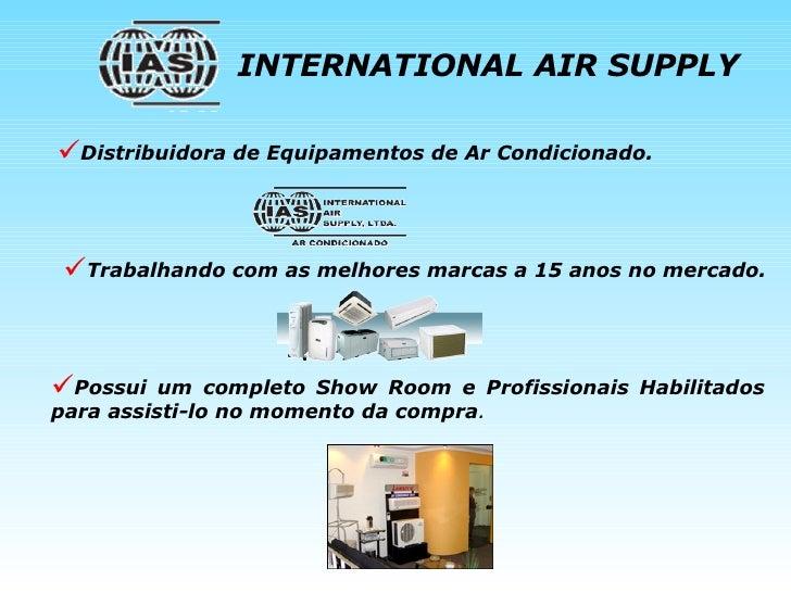 <ul><li>Distribuidora de Equipamentos de Ar Condicionado. </li></ul><ul><li>Trabalhando com as melhores marcas a 15 anos n...