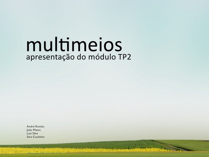 !quot;#$!%&'() )))*+,%(%-.*/0')1')!21quot;#')345)      André Romão  João Matos  Luís Silva  Sara Coutinho