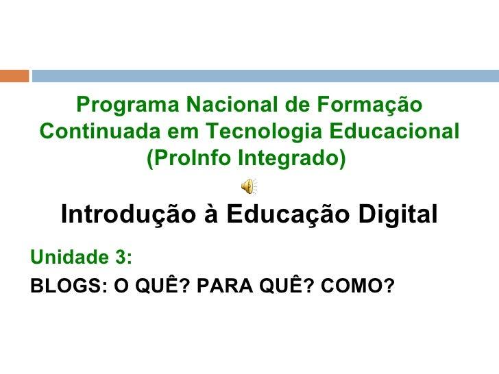 Programa Nacional de Formação Continuada em Tecnologia Educacional (ProInfo Integrado)   Introdução à Educação Digital <ul...