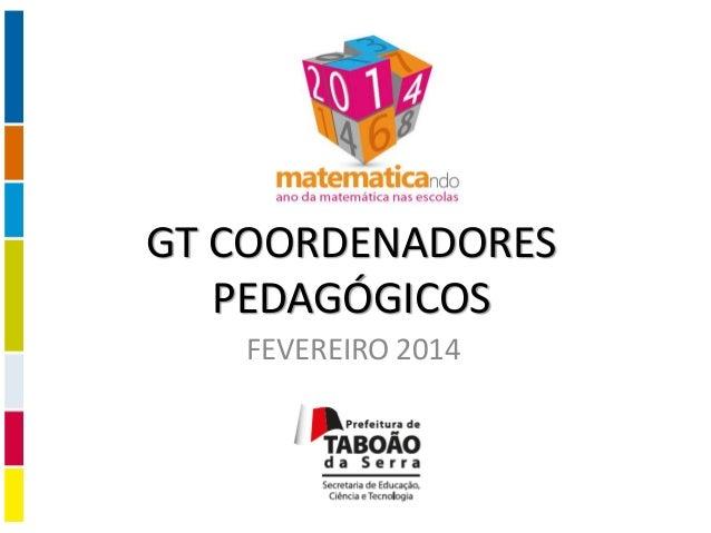 GT COORDENADORES PEDAGÓGICOS FEVEREIRO 2014