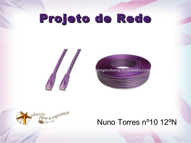 Projeto de Rede       Nuno Torres nº10 12ºN