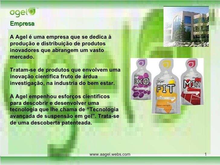 Empresa A Agel é uma empresa que se dedica à produção e distribuição de produtos inovadores que abrangem um vasto mercado....