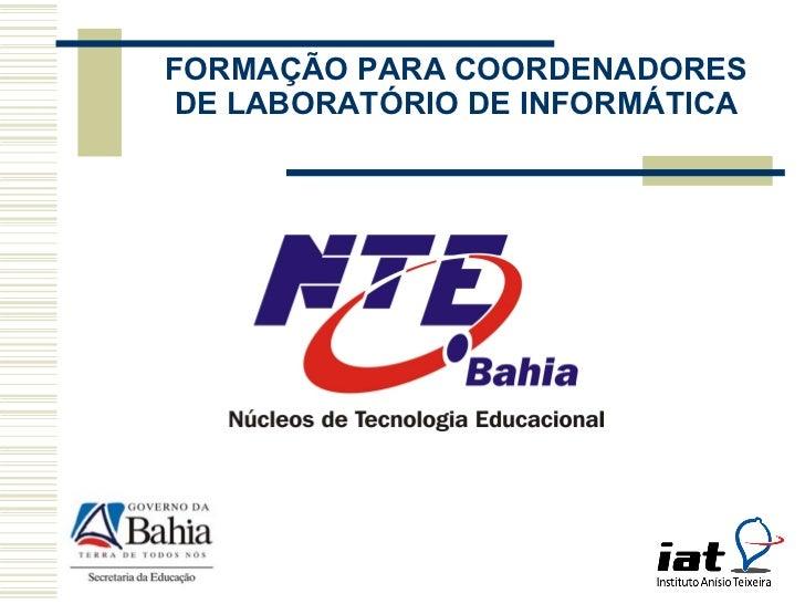 FORMAÇÃO PARA COORDENADORES DE LABORATÓRIO DE INFORMÁTICA