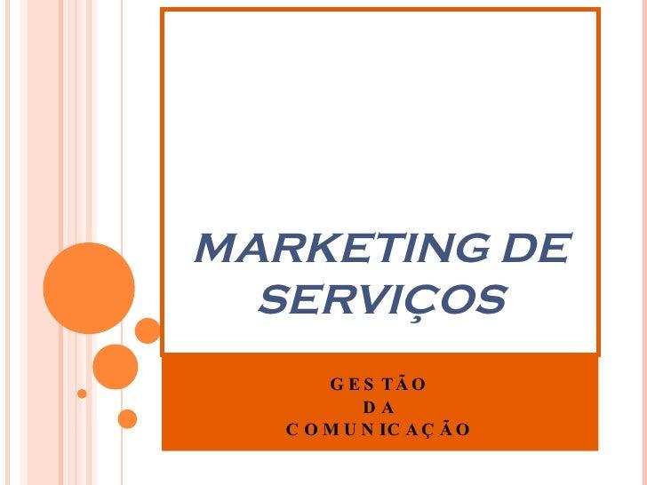 GESTÃO DA  COMUNICAÇÃO MARKETING DE SERVIÇOS