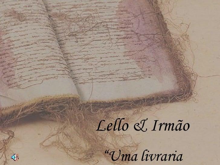 """Lello & Irmão """" Uma livraria deslumbrante"""""""