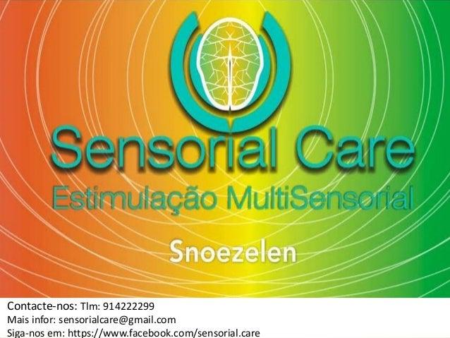 Contacte-nos: Tlm: 914222299 Mais infor: sensorialcare@gmail.com Siga-nos em: https://www.facebook.com/sensorial.care Sens...