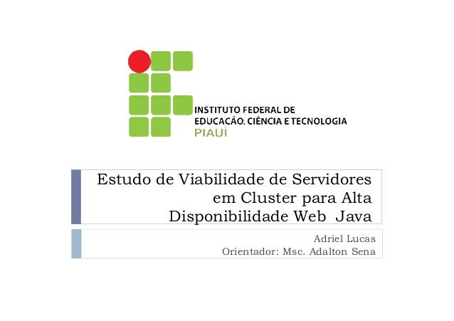 Estudo de Viabilidade de Servidores              em Cluster para Alta        Disponibilidade Web Java                     ...