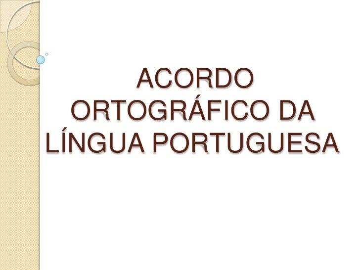 Apresentaçao acordo ortográfico da língua portuguesa