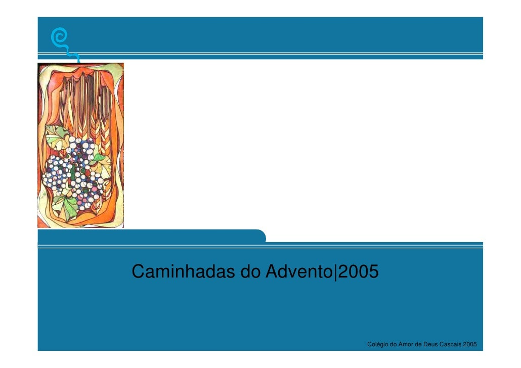 Caminhadas do Advento|2005                           Colégio do Amor de Deus Cascais 2005