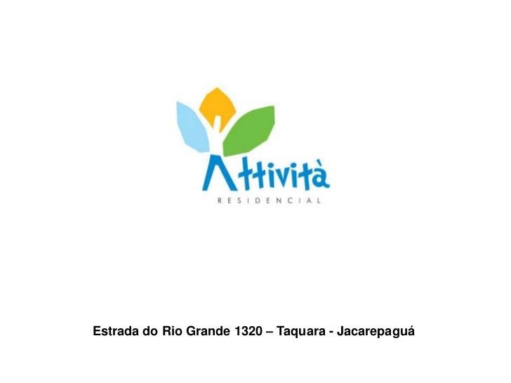 Estrada do Rio Grande 1320 – Taquara - Jacarepaguá