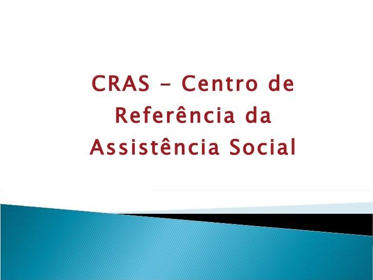 CRAS - Centro de Referência da Assistência Social