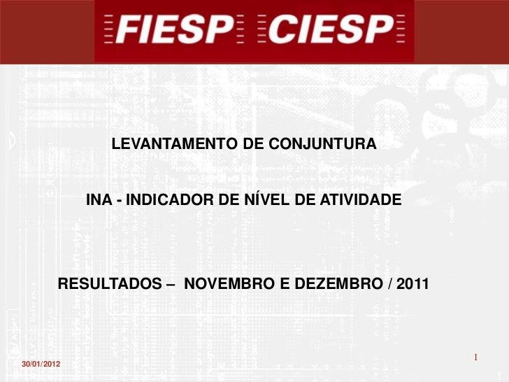 LEVANTAMENTO DE CONJUNTURA             INA - INDICADOR DE NÍVEL DE ATIVIDADE         RESULTADOS – NOVEMBRO E DEZEMBRO / 20...