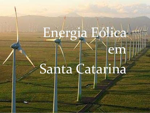 Energia Eólica em Santa Catarina