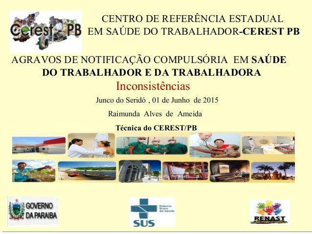 Junco do Seridó , 01 de Junho de 2015 Raimunda Alves de Ameida Técnica do CEREST/PB Junco do Seridó , 01 de Junho de 2015 ...