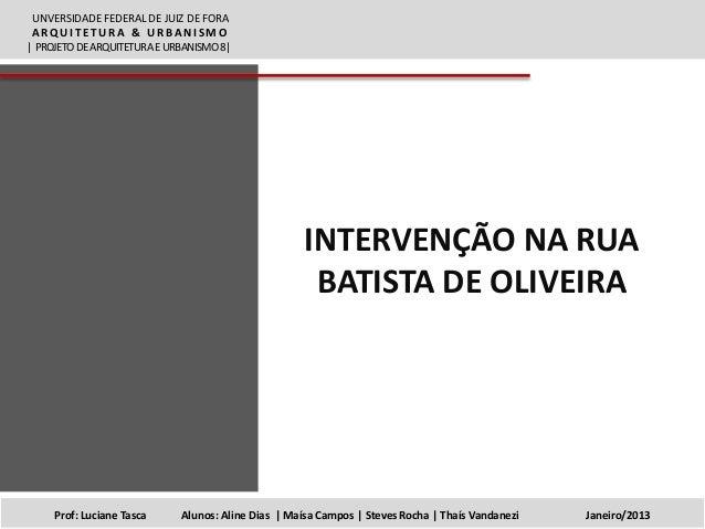 UNVERSIDADE FEDERAL DE JUIZ DE FORA ARQUITETURA & URBANISMO| PROJETO DE ARQUITETURA E URBANISMO 8|                        ...