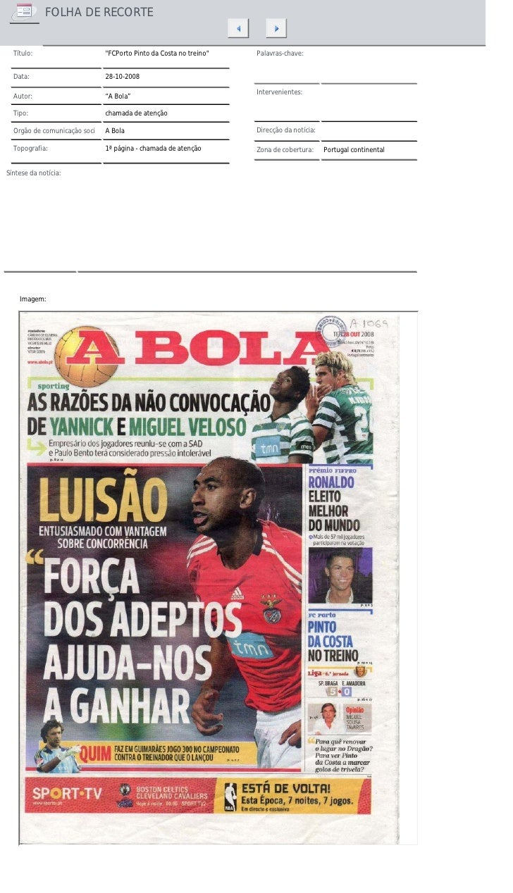 "FOLHA DE RECORTE     Título:                     ""FCPorto Pinto da Costa no treino""   Palavras-chave:     Data:           ..."
