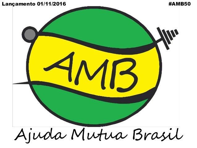 #AMB50Lançamento 01/11/2016