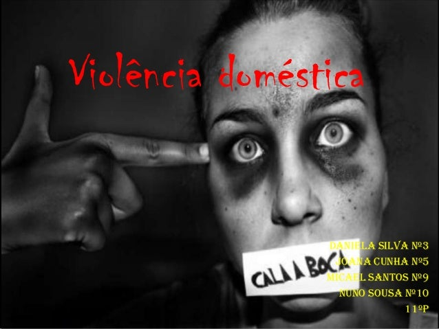 Violência doméstica                Daniela Silva nº3                 Joana Cunha nº5                Micael Santos nº9     ...