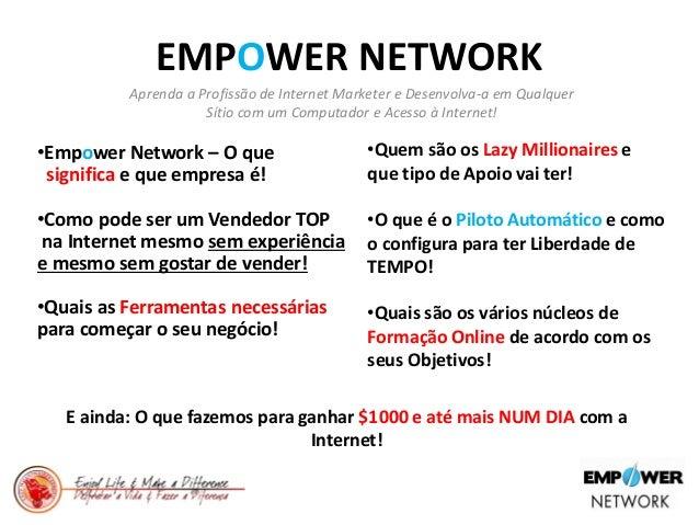 EMPOWER NETWORK Aprenda a Profissão de Internet Marketer e Desenvolva-a em Qualquer Sítio com um Computador e Acesso à Int...