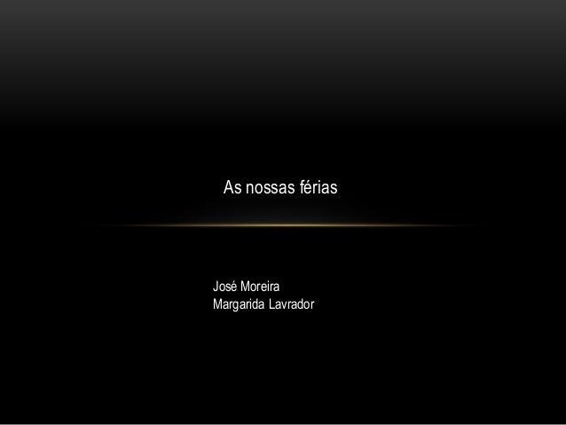 As nossas férias José Moreira Margarida Lavrador