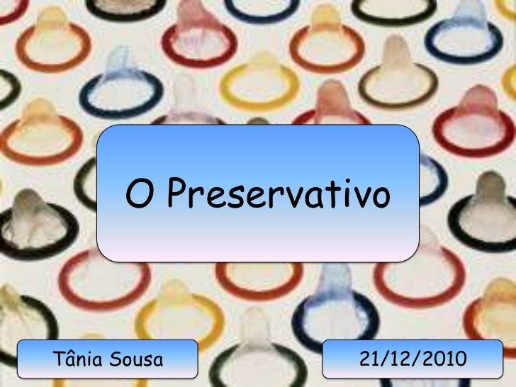 O PreservativoTânia Sousa        21/12/2010