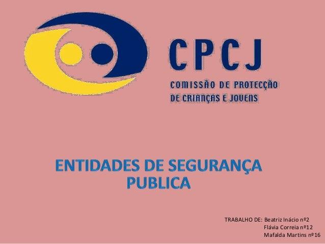 TRABALHO DE: Beatriz Inácio nº2 Flávia Correia nº12 Mafalda Martins nº16