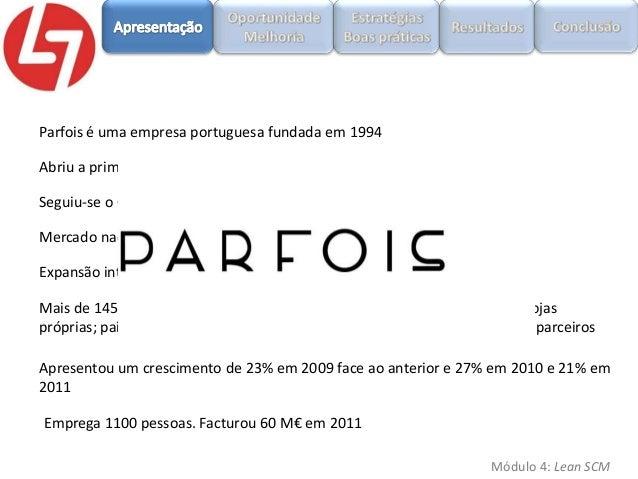 Parfois é uma empresa portuguesa fundada em 1994 Abriu a primeira loja na Rua Santa Catarina Seguiu-se o Gaiashopping e bo...
