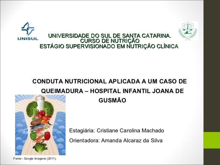 UNIVERSIDADE DO SUL DE SANTA CATARINA.                              CURSO DE NUTRIÇÃO                  ESTÁGIO SUPERVISION...
