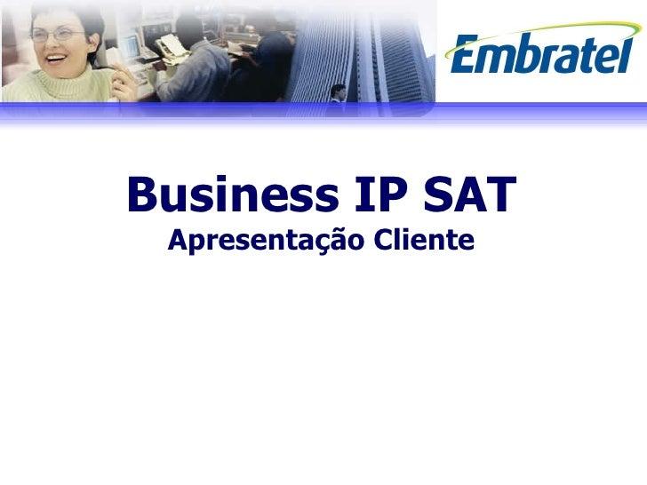 Business IP SAT Apresentação Cliente