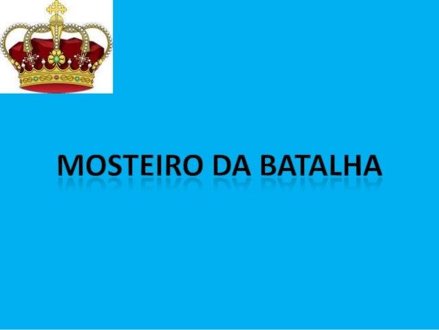 • Monumento memorial da batalha de  Aljubarrota e panteão régio, cuja  construção teve início em finais do  século XIV com...