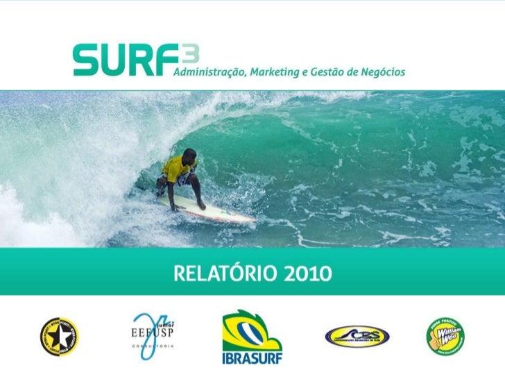 SURF - A ONDA DO NEGÓCIOO surf fascina até mesmo quem nunca ficou de pé numa pranchaÉ um dos esportes mais praticados no B...