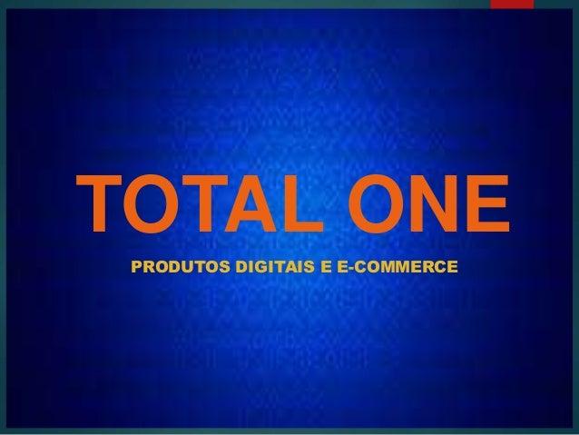 PRODUTOS DIGITAIS E E-COMMERCE TOTAL ONE