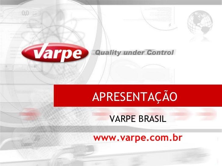 APRESENTAÇÃO  VARPE BRASILwww.varpe.com.br