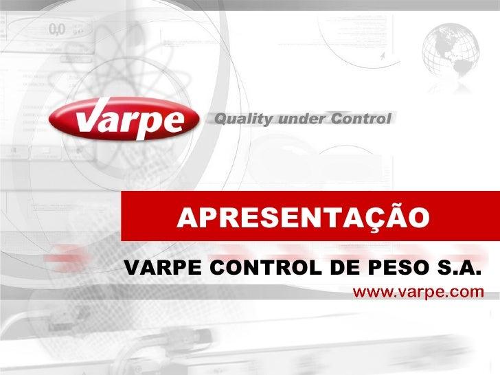 APRESENTAÇÃOVARPE CONTROL DE PESO S.A.