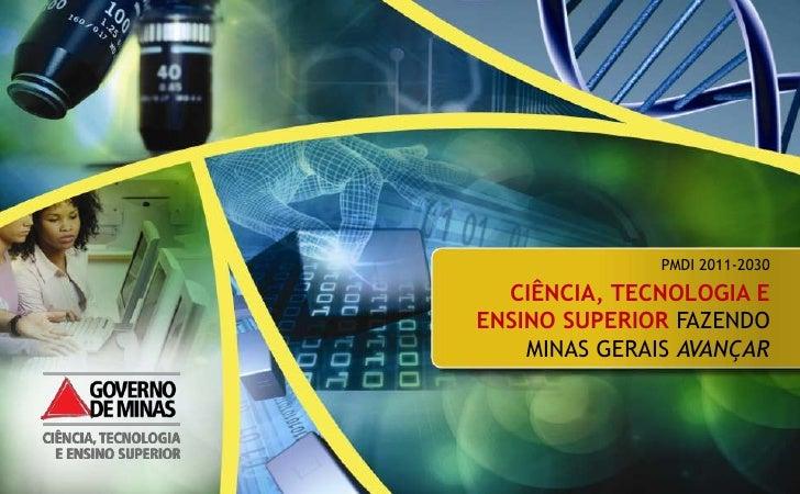 PMDI 2011-2030  CIÊNCIA, TECNOLOGIA EENSINO SUPERIOR FAZENDO    MINAS GERAIS AVANÇAR