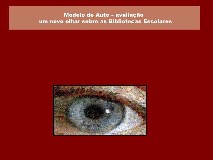 Modelo de Auto – avaliação   um novo olhar sobre as Bibliotecas Escolares