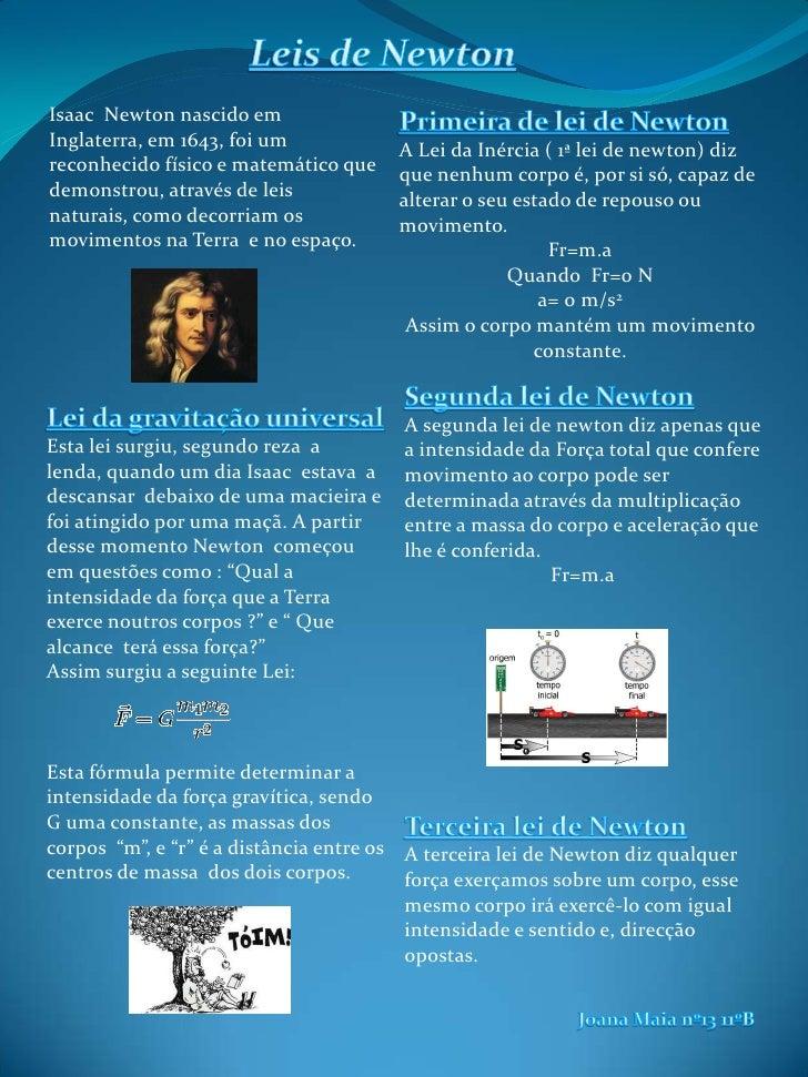Leis de Newton<br />Isaac  Newtonnascido em Inglaterra, em 1643, foi um reconhecido físico e matemático que demonstrou, at...