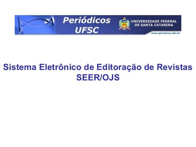Sistema Eletrônico de Editoração de Revistas SEER/OJS