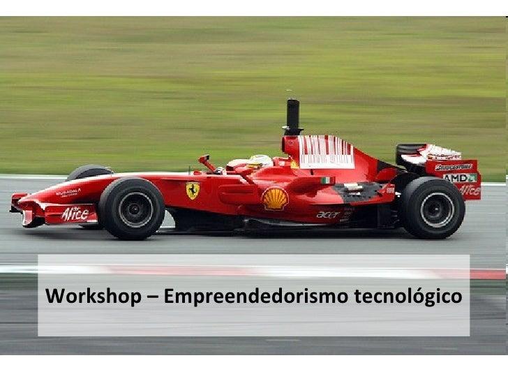 Workshop – Empreendedorismo tecnológico
