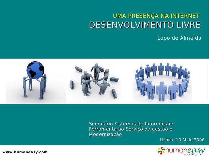 UMA PRESENÇA NA INTERNET                     DESENVOLVIMENTO LIVRE                                               Lopo de A...