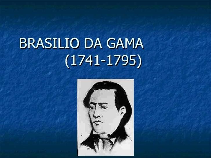 BRASILIO DA GAMA       (1741-1795)