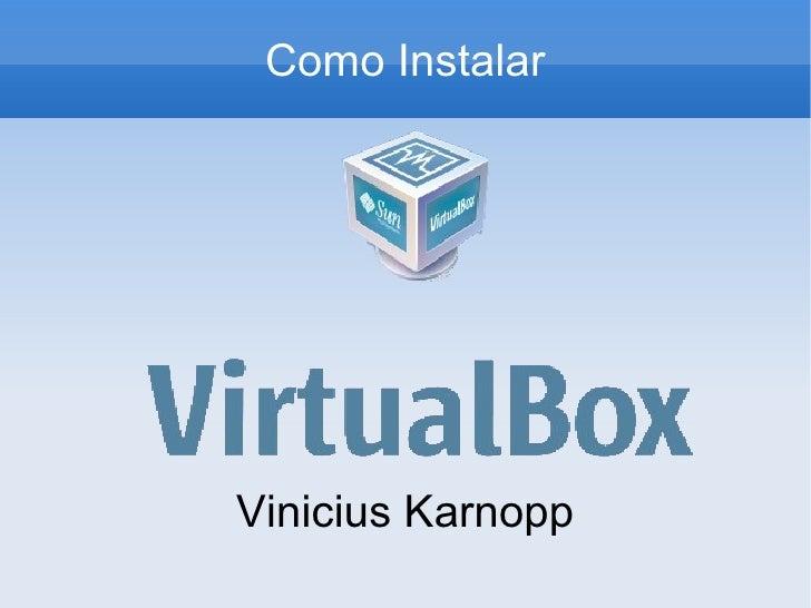 Como Instalar Vinicius Karnopp