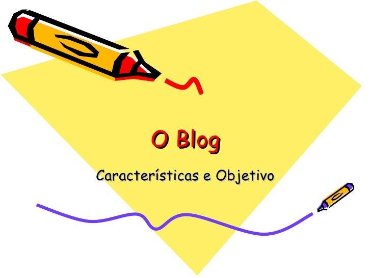 O Blog Características e Objetivo