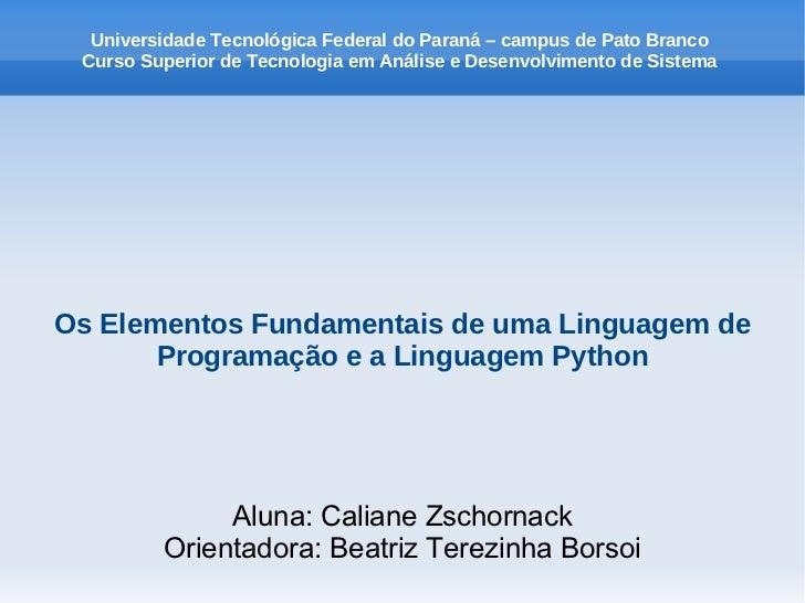 Universidade Tecnológica Federal do Paraná – campus de Pato Branco  Curso Superior de Tecnologia em Análise e Desenvolvime...