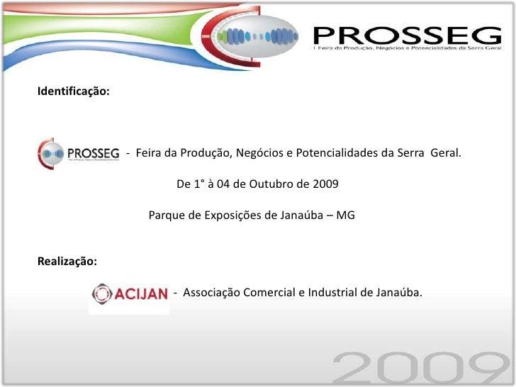 Identificação:<br />                              -  Feira da Produção, Negócios e Potencialidades da Serra  Geral.<br /> ...