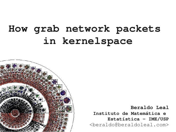 Howgrabnetworkpackets      inkernelspace                              BeraldoLeal              InstitutodeMatemáti...