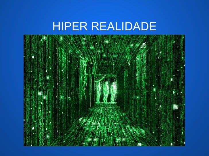 HIPER REALIDADE